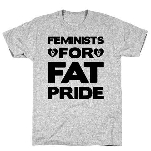 Feminists For Fat Pride T-Shirt