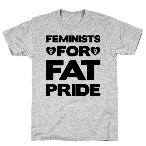Feminists For Fat Pride  Mens T-Shirt