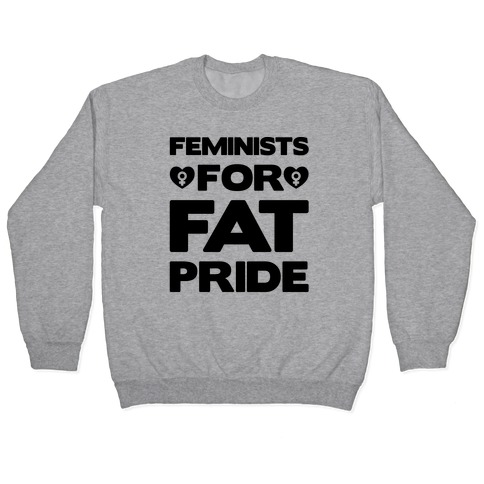 Feminists For Fat Pride Pullover