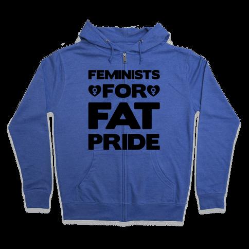 Feminists For Fat Pride  Zip Hoodie