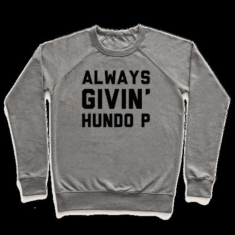 Always Givin' Hundo P Pullover