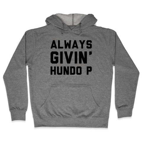 Always Givin' Hundo P Hooded Sweatshirt