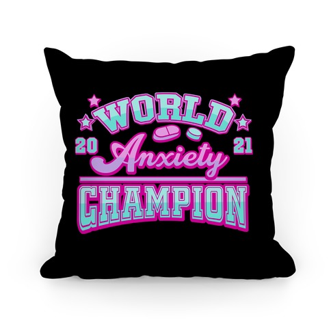 Anxiety World Champion Pillow