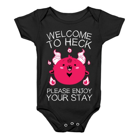 Welcome To Heck, Please Enjoy Your Stay Baby Onesy