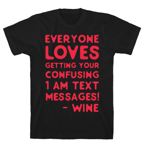 Everyone Loves Your Confusing Messages - Wine Red Mens T-Shirt