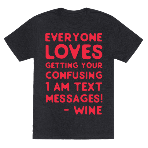 Everyone Loves Your Confusing Messages - Wine Red