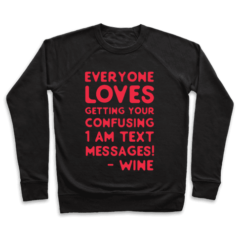 Everyone Loves Your Confusing Messages - Wine Red Pullover