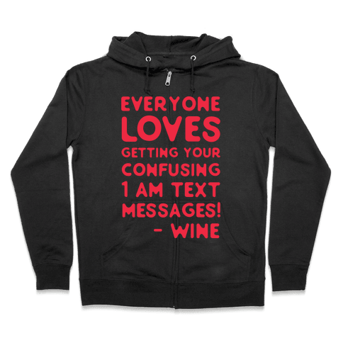 Everyone Loves Your Confusing Messages - Wine Red Zip Hoodie