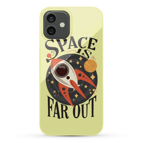 Space is far out. Phone Case