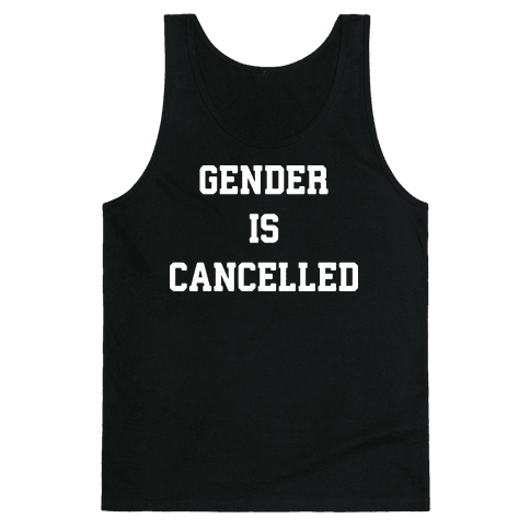 Gender Is Cancelled Tank Top