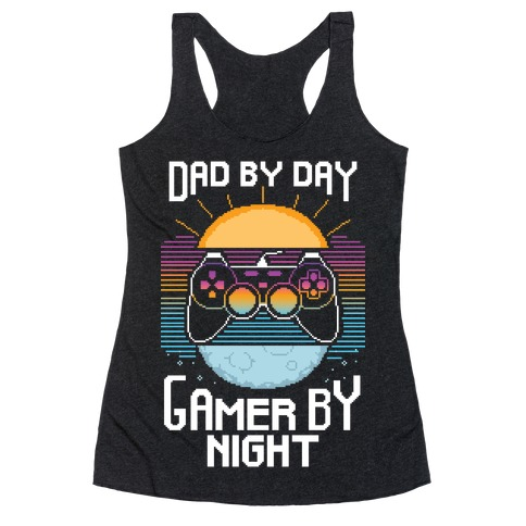 Dad By Day, Gamer By Night Racerback Tank Top