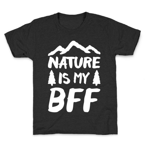Nature Is My BFF (White) Kids T-Shirt