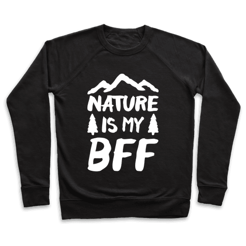 Nature Is My BFF (White) Pullover