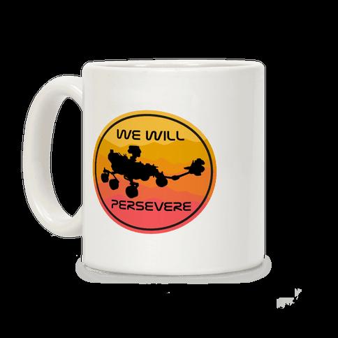 We Will Persevere (Mars Rover Perseverance) Coffee Mug