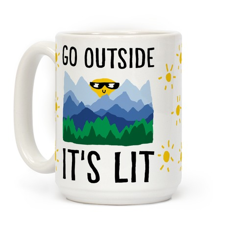 Go Outside It's Lit Coffee Mug