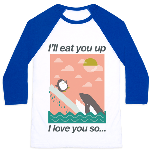 I'll Eat You Up Baseball Tee