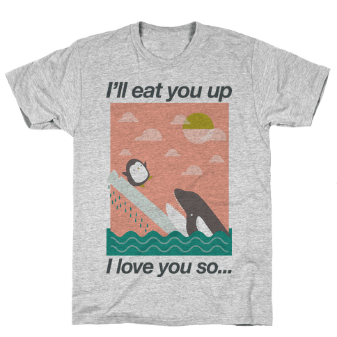 I'll Eat You Up Mens T-Shirt