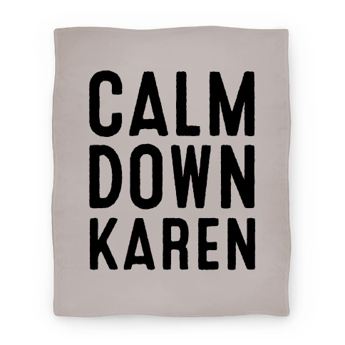 Calm Down Karen Blanket