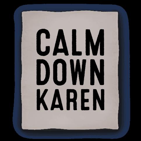 Calm Down Karen Blanket