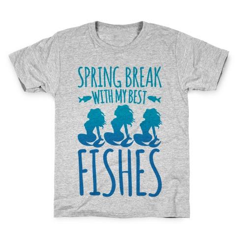 Spring Break With My Best Fishes Mermaid Parody Kids T-Shirt