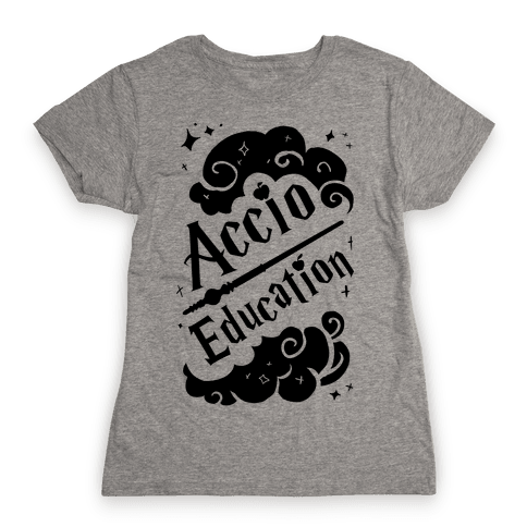 Accio Education! Womens T-Shirt