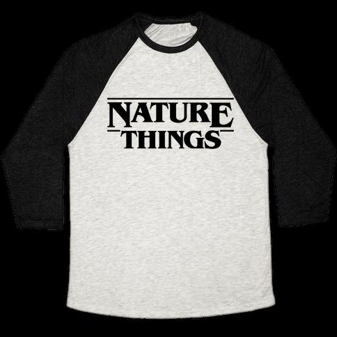 Nature Things Parody Baseball Tee