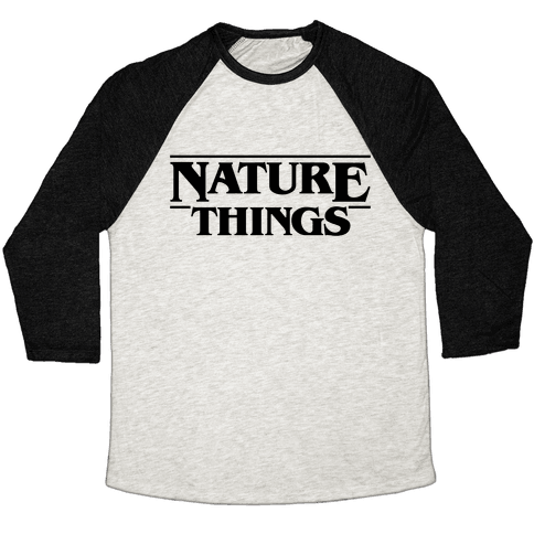 Nature Things Parody Baseball Tee