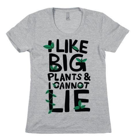 I Like Big Plants & I Cannot Lie Womens T-Shirt
