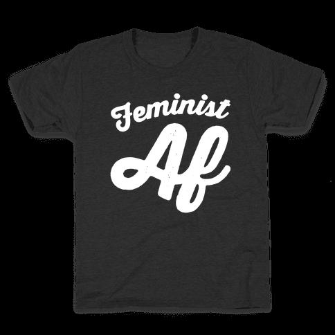 Feminist Af White Print Kids T-Shirt