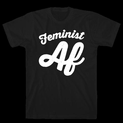 Feminist Af White Print Mens T-Shirt