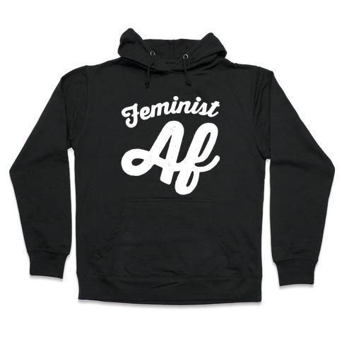 Feminist Af White Print Hooded Sweatshirt