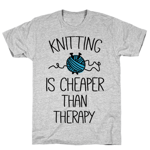 Knitting Is Cheaper Than Therapy Mens T-Shirt