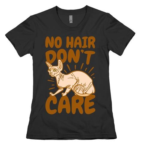 No Hair Don't Care Hairless Cat White Print Womens T-Shirt