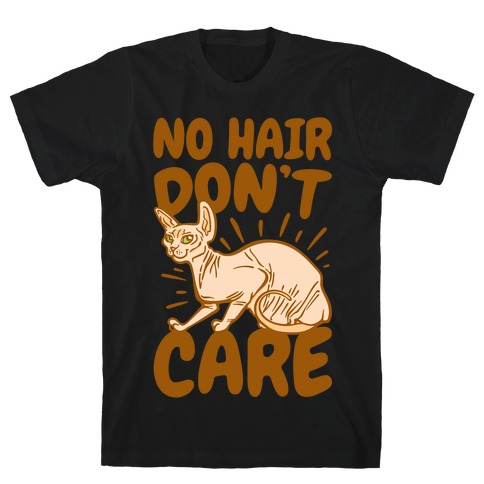 No Hair Don't Care Hairless Cat White Print T-Shirt