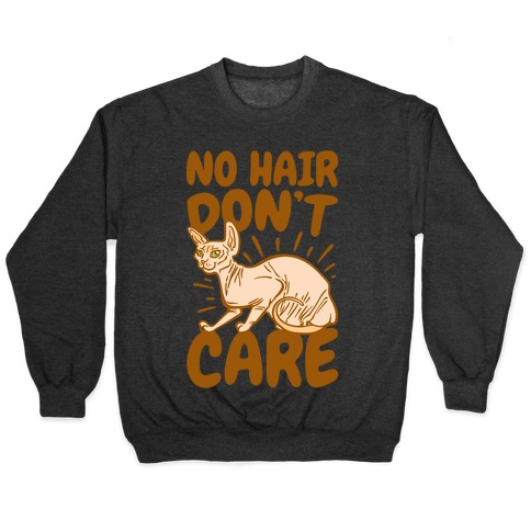 No Hair Don't Care Hairless Cat White Print Pullover