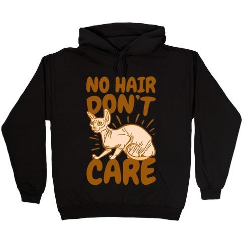 No Hair Don't Care Hairless Cat White Print Hooded Sweatshirt