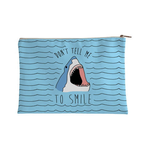 Don't Tell Me To Smile Accessory Bag