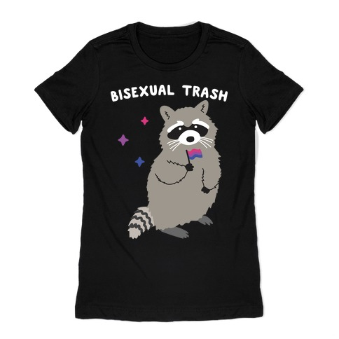 Bisexual Trash Raccoon Womens T-Shirt