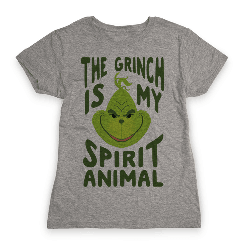 The Grinch Is My Spirit Animal Womens T-Shirt