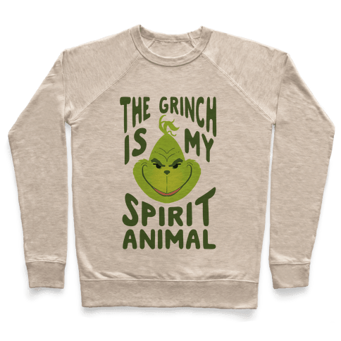 The Grinch Is My Spirit Animal Pullover