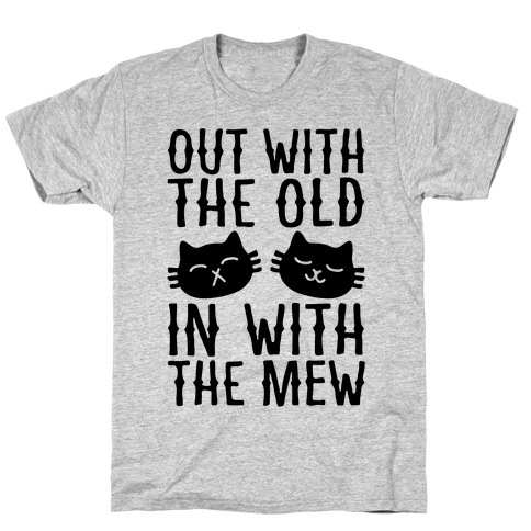 Out With The Old In With The Mew T-Shirt