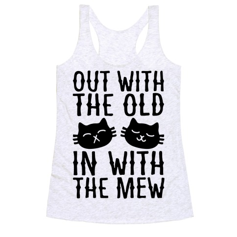 Out With The Old In With The Mew Racerback Tank Top