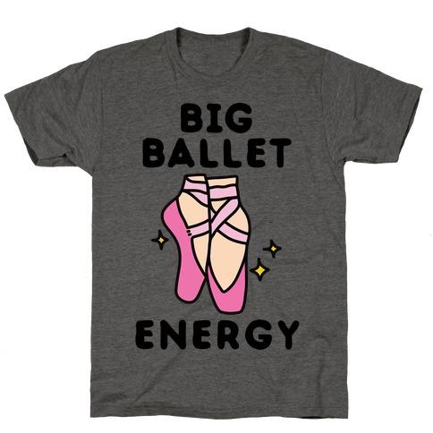 Big Ballet Energy (Pink) T-Shirt