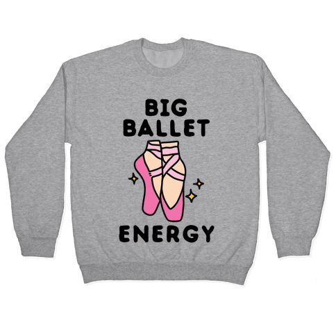 Big Ballet Energy (Pink) Pullover