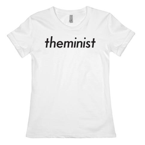 Theminist Womens T-Shirt