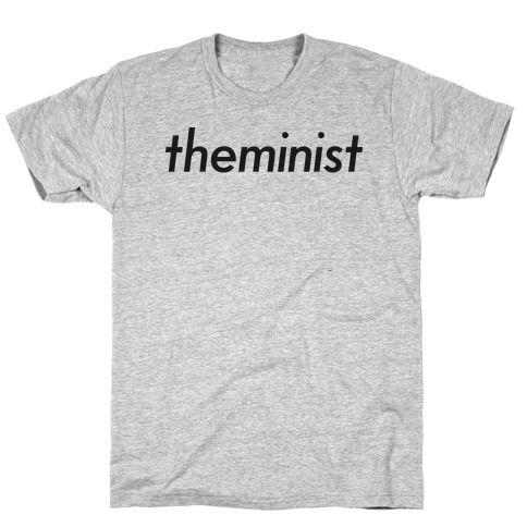 Theminist T-Shirt