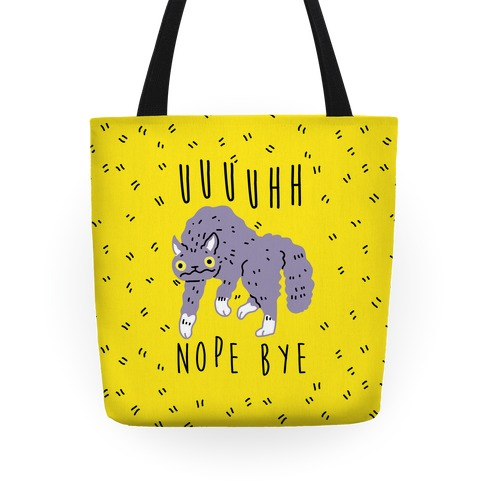 Uh Nope Bye Cat Tote