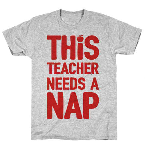 This Teacher Needs A Nap Mens T-Shirt