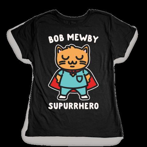 Bob Mewby Parody White Print Womens T-Shirt