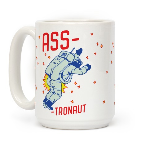 Ass-tronaut Coffee Mug